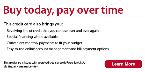 Buy today, pay over time. This credit card also brings you revolving line of credit that you can use over and over again, special financing where available, convenient monthly payments to fit your budget, 